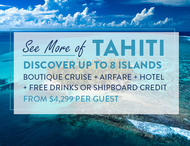 See more of Tahiti - cruise package from $4,299 per guest
